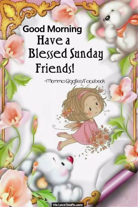 Good Morning Have A Blessed Sunday Friends Pictures