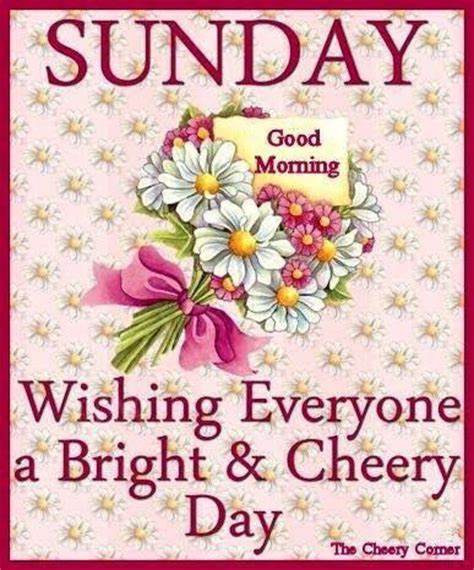 Sunday Good Morning Wishing Everyone A Bright Day Pictures