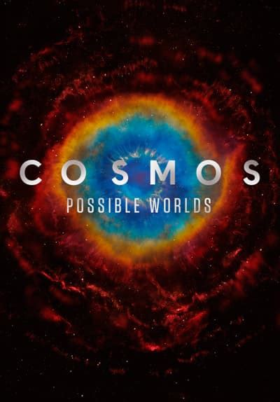 Watch Cosmos: Possible Worlds - Free TV Series Full