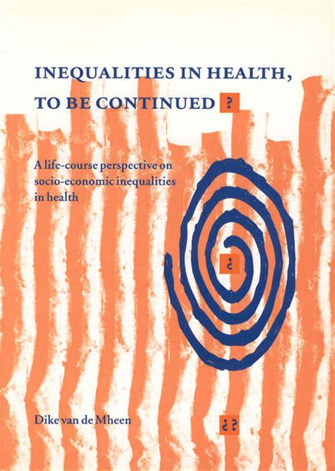 Inequalities in health, to be continued? A life-course